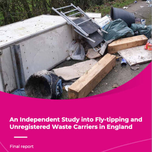 An-Independent-Study-into-Fly-tipping-and-Unregistered-Waste-Carriers-in-England-cover